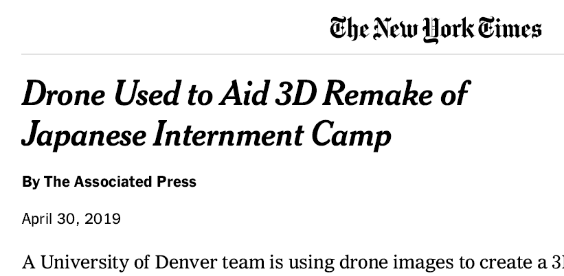 Drones used to aid 3D Remake of Japanese Internment Camp